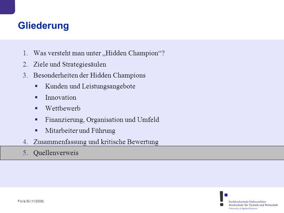 """Folie 30 (11/2009) Gliederung 1.Was versteht man unter """"Hidden Champion""""? 2.Ziele und Strategiesäulen 3.Besonderheiten der Hidden Champions  Kunden u"""