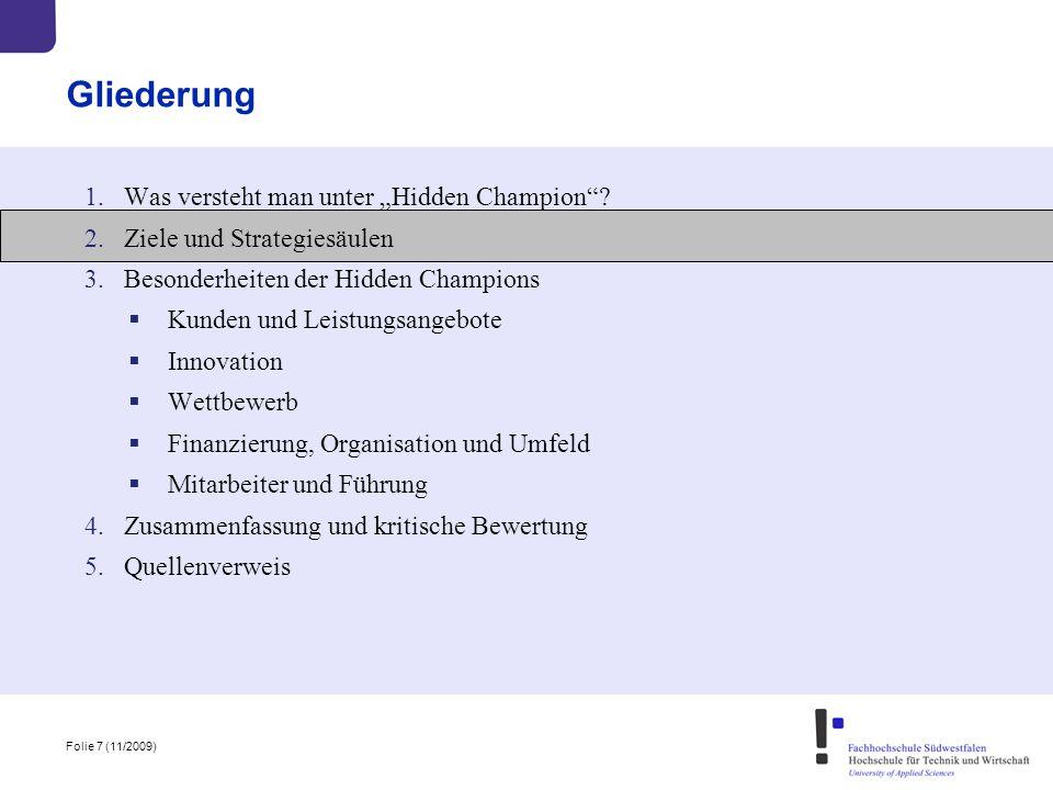 """Folie 7 (11/2009) Gliederung 1.Was versteht man unter """"Hidden Champion""""? 2.Ziele und Strategiesäulen 3.Besonderheiten der Hidden Champions  Kunden un"""