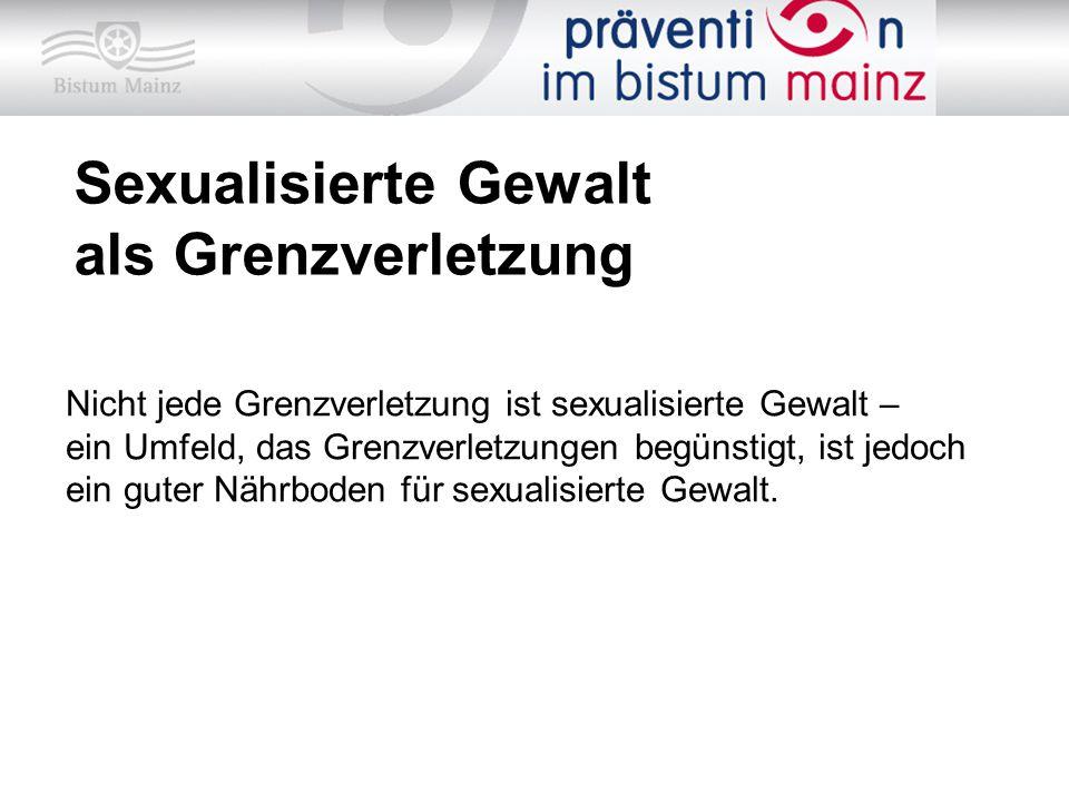 Nicht jede Grenzverletzung ist sexualisierte Gewalt – ein Umfeld, das Grenzverletzungen begünstigt, ist jedoch ein guter Nährboden für sexualisierte G