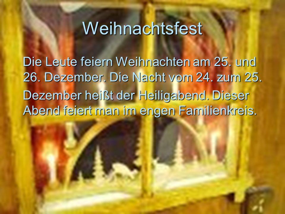 Weihnachtsfest Die Leute feiern Weihnachten am 25. und 26. Dezember. Die Nacht vom 24. zum 25. Die Leute feiern Weihnachten am 25. und 26. Dezember. D