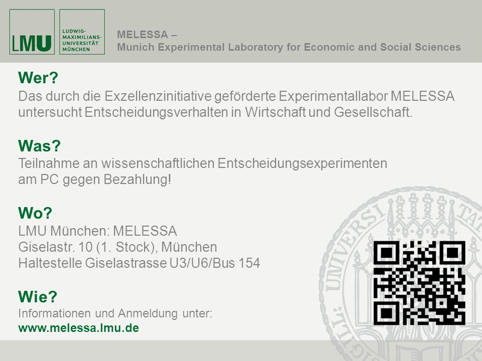 MELESSA – Munich Experimental Laboratory for Economic and Social Sciences Wer? Das durch die Exzellenzinitiative geförderte Experimentallabor MELESSA