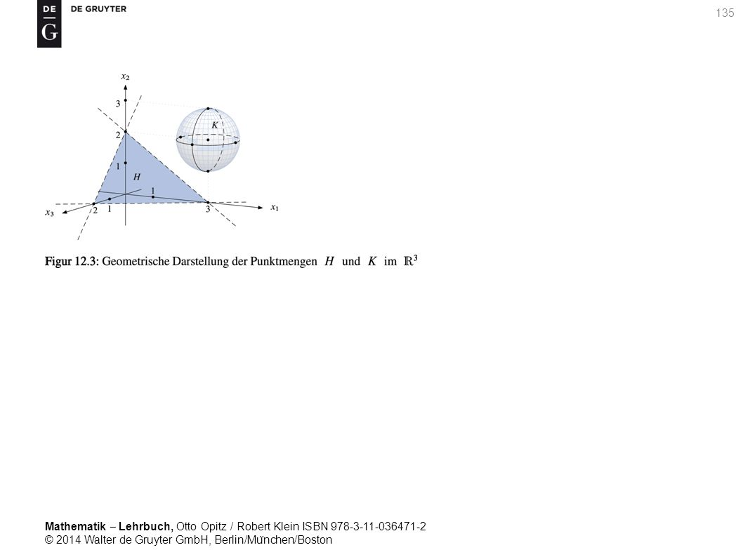 Mathematik ‒ Lehrbuch, Otto Opitz / Robert Klein ISBN 978-3-11-036471-2 © 2014 Walter de Gruyter GmbH, Berlin/Mu ̈ nchen/Boston 135