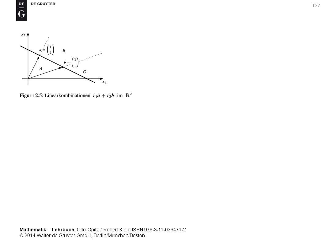 Mathematik ‒ Lehrbuch, Otto Opitz / Robert Klein ISBN 978-3-11-036471-2 © 2014 Walter de Gruyter GmbH, Berlin/Mu ̈ nchen/Boston 137