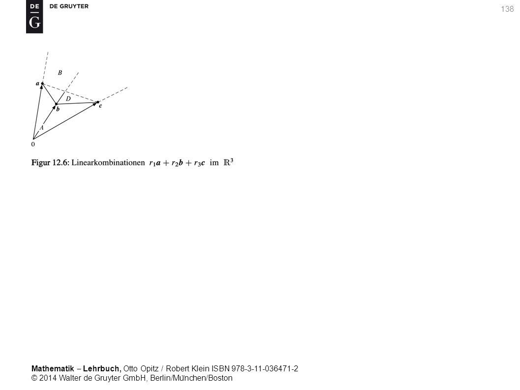 Mathematik ‒ Lehrbuch, Otto Opitz / Robert Klein ISBN 978-3-11-036471-2 © 2014 Walter de Gruyter GmbH, Berlin/Mu ̈ nchen/Boston 138