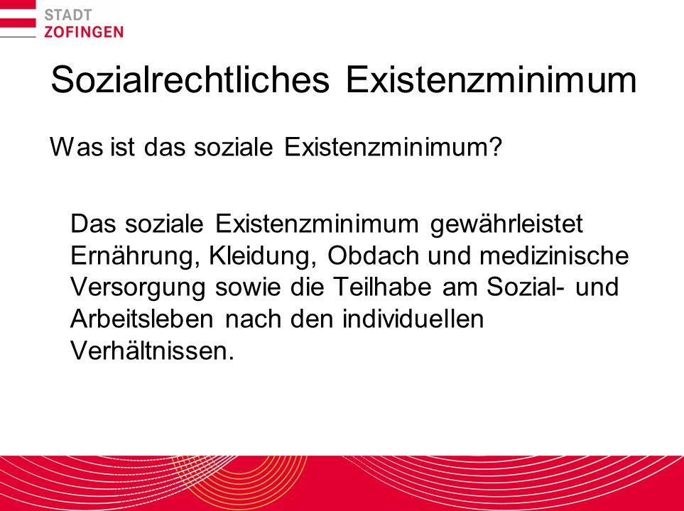 Sozialrechtliches Existenzminimum Was ist das soziale Existenzminimum? Das soziale Existenzminimum gewährleistet Ernährung, Kleidung, Obdach und mediz