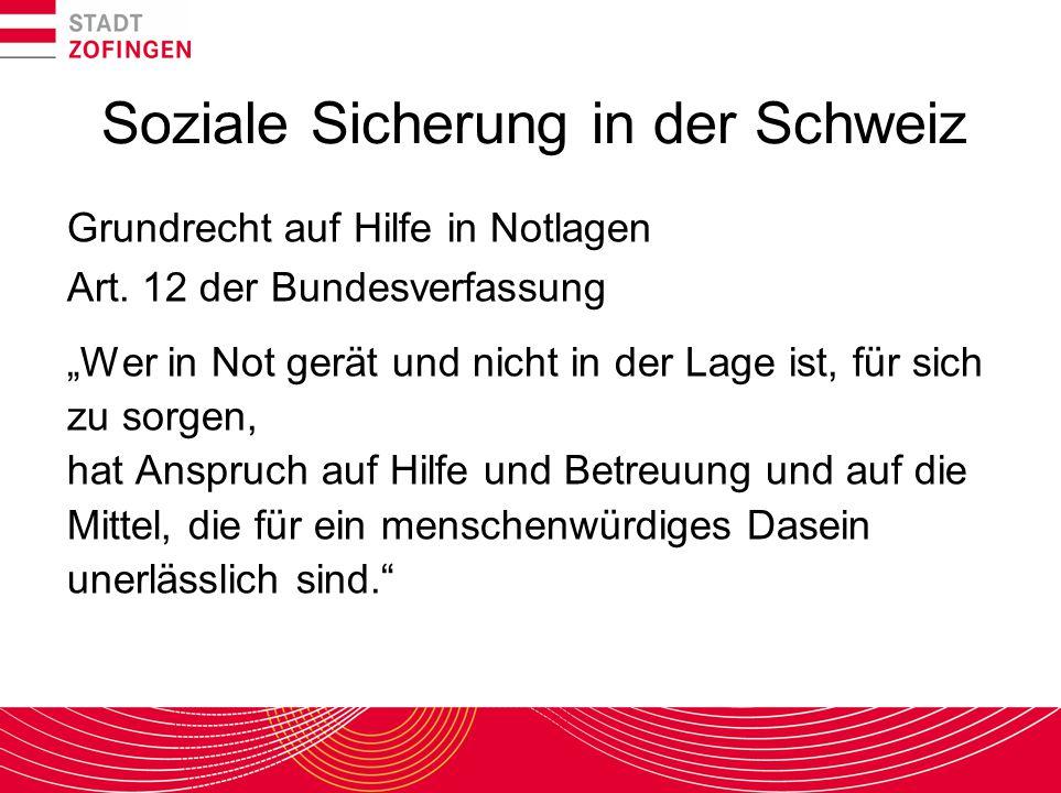 """Soziale Sicherung in der Schweiz Grundrecht auf Hilfe in Notlagen Art. 12 der Bundesverfassung """"Wer in Not gerät und nicht in der Lage ist, für sich z"""