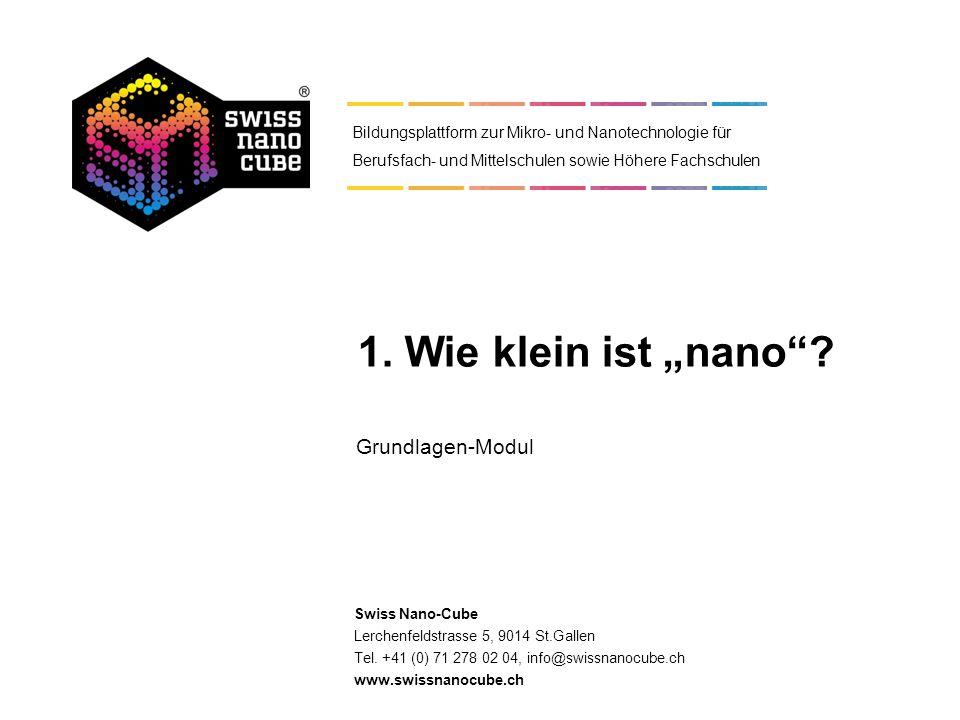 Swiss Nano-Cube Lerchenfeldstrasse 5, 9014 St.Gallen Tel. +41 (0) 71 278 02 04, info@swissnanocube.ch www.swissnanocube.ch Bildungsplattform zur Mikro