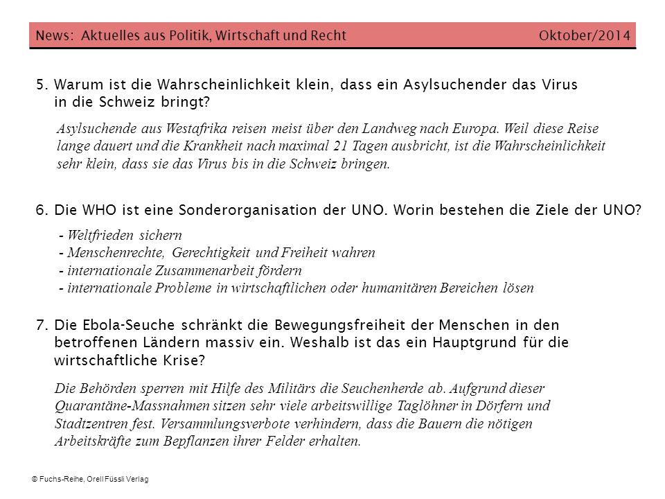 News: Aktuelles aus Politik, Wirtschaft und Recht Oktober/2014 5. Warum ist die Wahrscheinlichkeit klein, dass ein Asylsuchender das Virus in die Schw