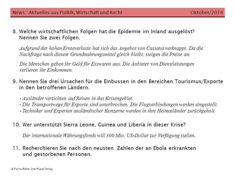News: Aktuelles aus Politik, Wirtschaft und Recht Oktober/2014 8. Welche wirtschaftlichen Folgen hat die Epidemie im Inland ausgelöst? Nennen Sie zwei