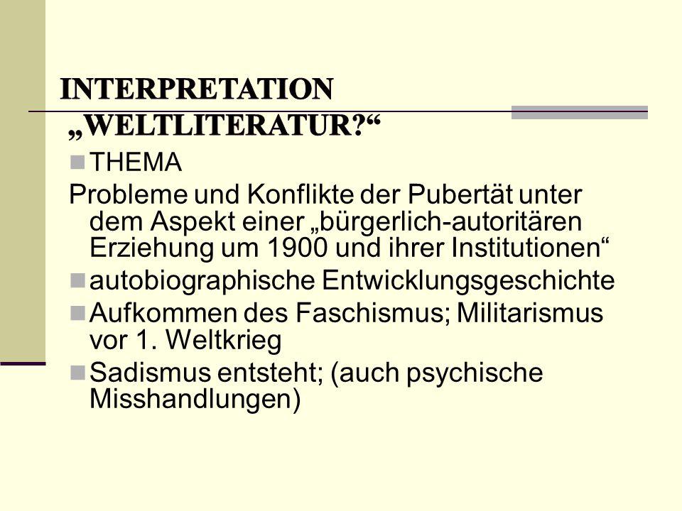 """THEMA Probleme und Konflikte der Pubertät unter dem Aspekt einer """"bürgerlich-autoritären Erziehung um 1900 und ihrer Institutionen"""" autobiographische"""