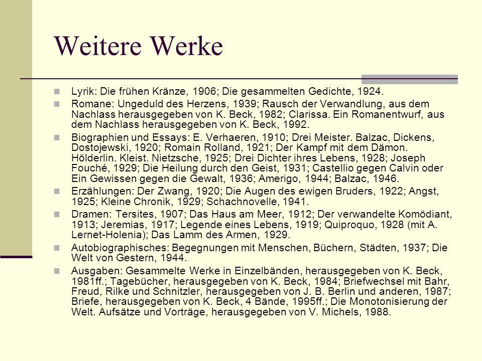 Weitere Werke Lyrik: Die frühen Kränze, 1906; Die gesammelten Gedichte, 1924. Romane: Ungeduld des Herzens, 1939; Rausch der Verwandlung, aus dem Nach