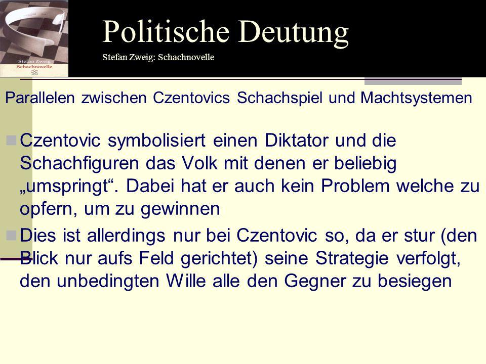 """Czentovic symbolisiert einen Diktator und die Schachfiguren das Volk mit denen er beliebig """"umspringt"""". Dabei hat er auch kein Problem welche zu opfer"""