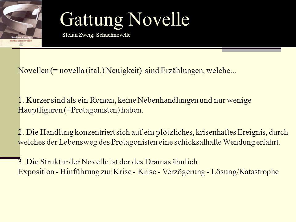 Gattung Novelle Novellen (= novella (ital.) Neuigkeit) sind Erzählungen, welche... 1. Kürzer sind als ein Roman, keine Nebenhandlungen und nur wenige