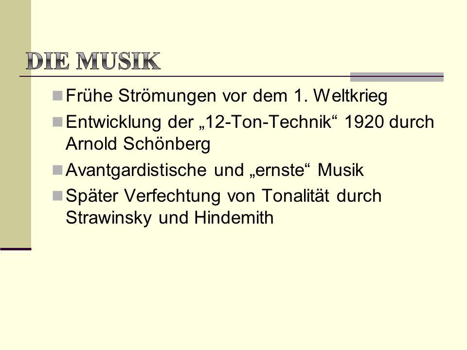 """Frühe Strömungen vor dem 1. Weltkrieg Entwicklung der """"12-Ton-Technik"""" 1920 durch Arnold Schönberg Avantgardistische und """"ernste"""" Musik Später Verfech"""