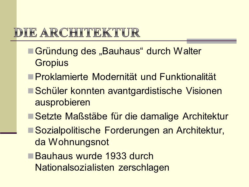 """Gründung des """"Bauhaus"""" durch Walter Gropius Proklamierte Modernität und Funktionalität Schüler konnten avantgardistische Visionen ausprobieren Setzte"""
