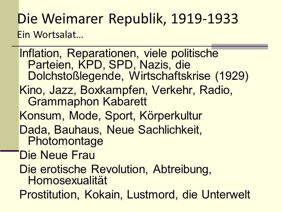 Inflation, Reparationen, viele politische Parteien, KPD, SPD, Nazis, die Dolchstoßlegende, Wirtschaftskrise (1929) Kino, Jazz, Boxkampfen, Verkehr, Ra