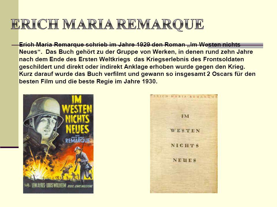"""Erich Maria Remarque schrieb im Jahre 1929 den Roman """"Im Westen nichts Neues"""". Das Buch gehört zu der Gruppe von Werken, in denen rund zehn Jahre nach"""