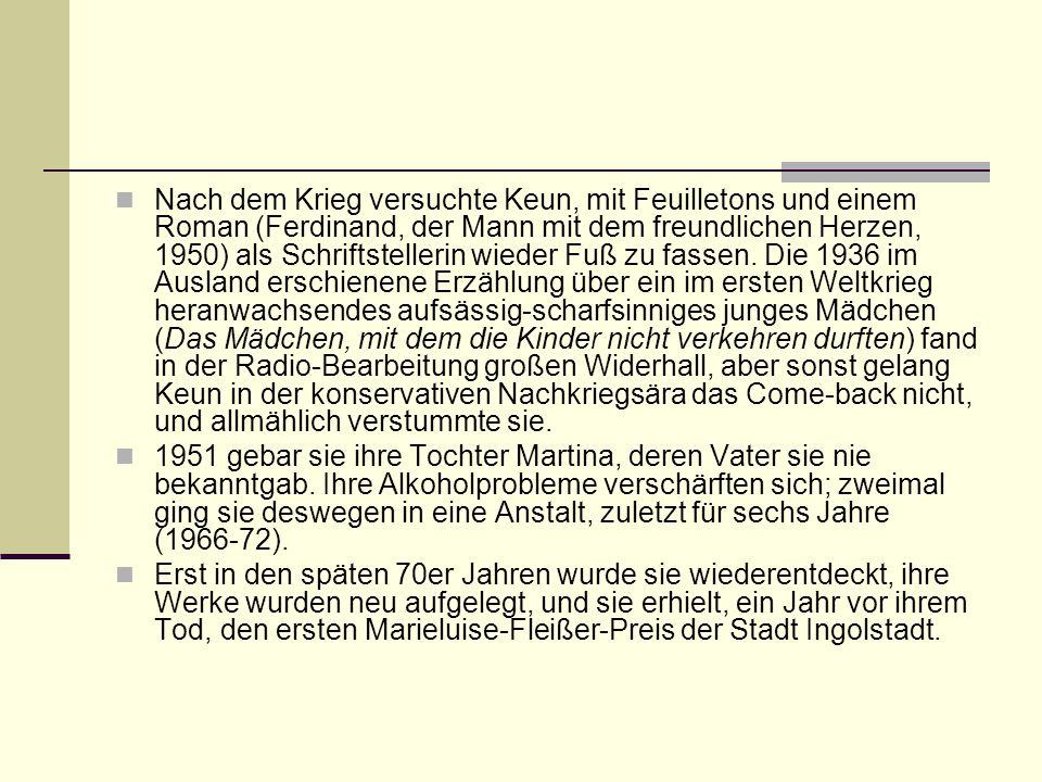 Nach dem Krieg versuchte Keun, mit Feuilletons und einem Roman (Ferdinand, der Mann mit dem freundlichen Herzen, 1950) als Schriftstellerin wieder Fuß