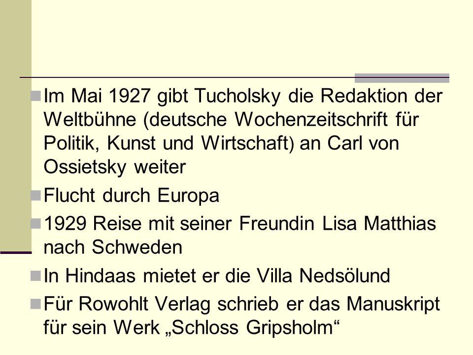 Im Mai 1927 gibt Tucholsky die Redaktion der Weltbühne (deutsche Wochenzeitschrift für Politik, Kunst und Wirtschaft ) an Carl von Ossietsky weiter Fl