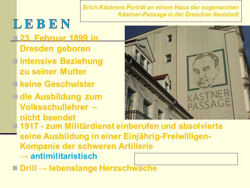 Erich Kästners Porträt an einem Haus der sogenannten Kästner-Passage in der Dresdner Neustadt 23. Februar 1899 in Dresden geboren intensive Beziehung