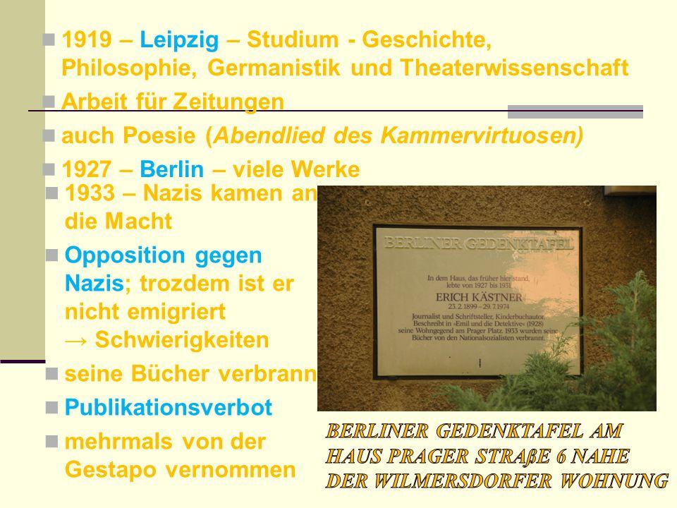 1919 – Leipzig – Studium - Geschichte, Philosophie, Germanistik und Theaterwissenschaft Arbeit für Zeitungen auch Poesie (Abendlied des Kammervirtuose