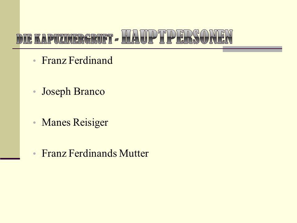 Franz Ferdinand Joseph Branco Manes Reisiger Franz Ferdinands Mutter