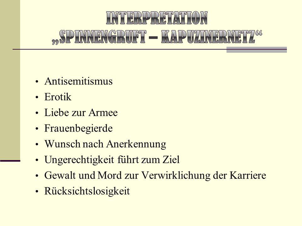 Antisemitismus Erotik Liebe zur Armee Frauenbegierde Wunsch nach Anerkennung Ungerechtigkeit führt zum Ziel Gewalt und Mord zur Verwirklichung der Kar