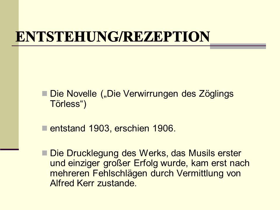 """Die Novelle (""""Die Verwirrungen des Zöglings Törless"""") entstand 1903, erschien 1906. Die Drucklegung des Werks, das Musils erster und einziger großer E"""