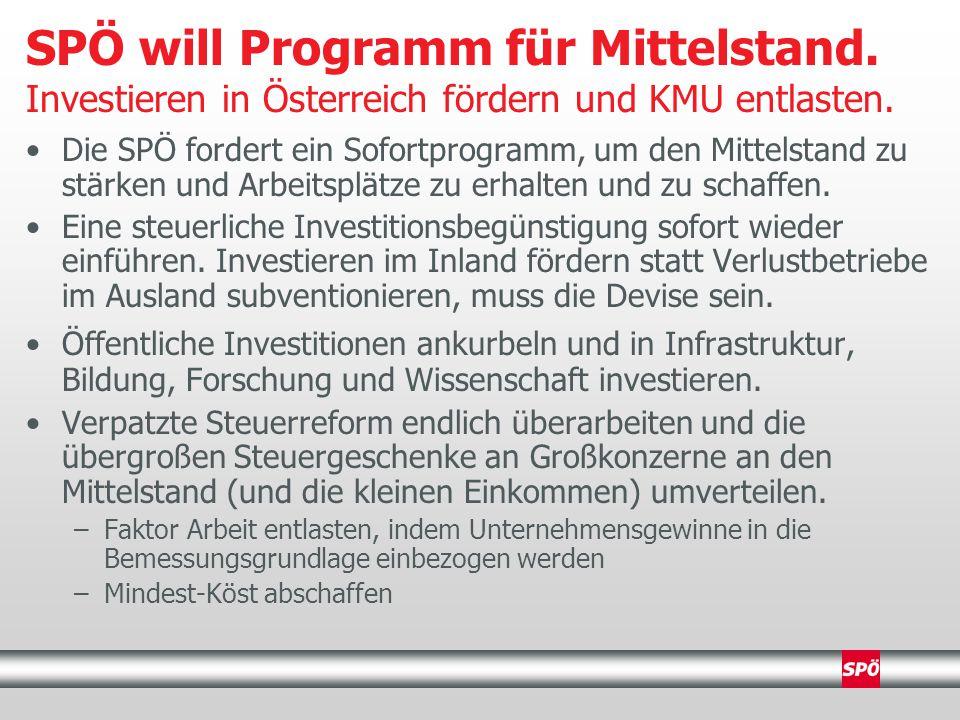 Die SPÖ fordert ein Sofortprogramm, um den Mittelstand zu stärken und Arbeitsplätze zu erhalten und zu schaffen.