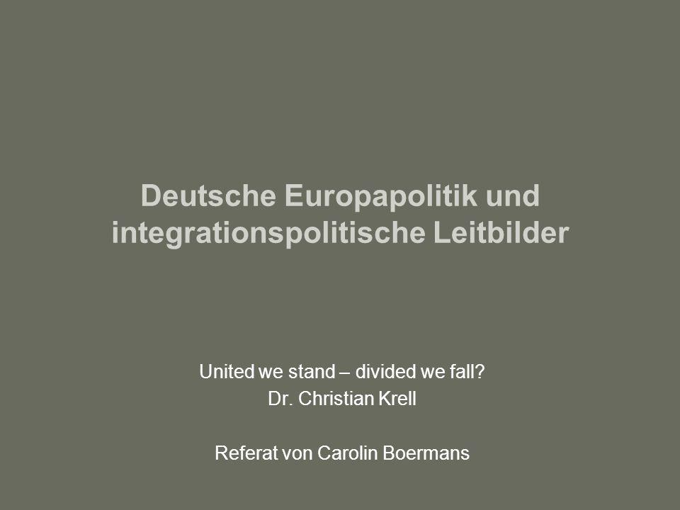 Deutsche Europapolitik22 Leitbilder Deutscher Europapolitik Realismus vs.