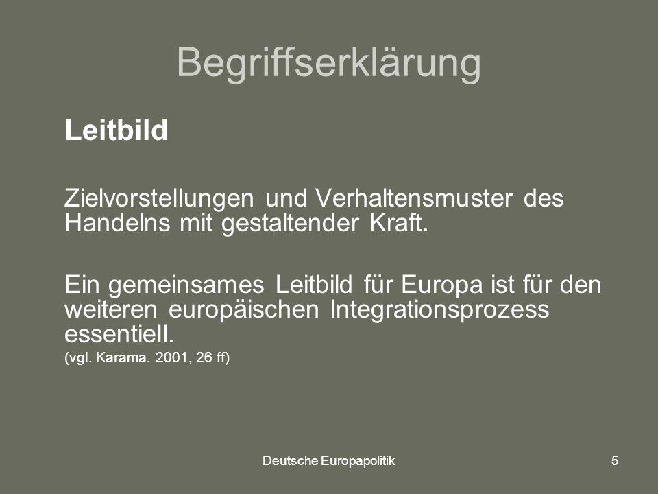 Deutsche Europapolitik16 Deutschland Zugpferd der europäischen Integration.