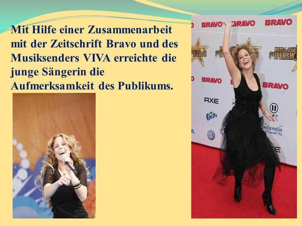 Mit Hilfe einer Zusammenarbeit mit der Zeitschrift Bravo und des Musiksenders VIVA erreichte die junge Sängerin die Aufmerksamkeit des Publikums.