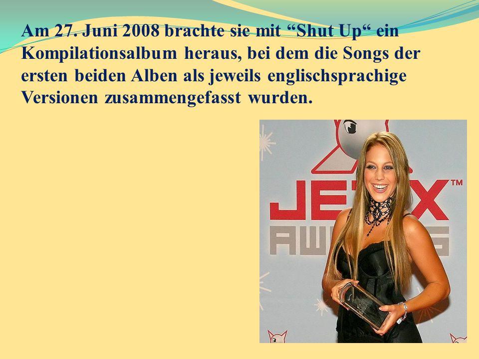 """Am 27. Juni 2008 brachte sie mit """"Shut Up"""" ein Kompilationsalbum heraus, bei dem die Songs der ersten beiden Alben als jeweils englischsprachige Versi"""