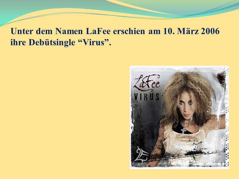"""Unter dem Namen LaFee erschien am 10. März 2006 ihre Debütsingle """"Virus""""."""