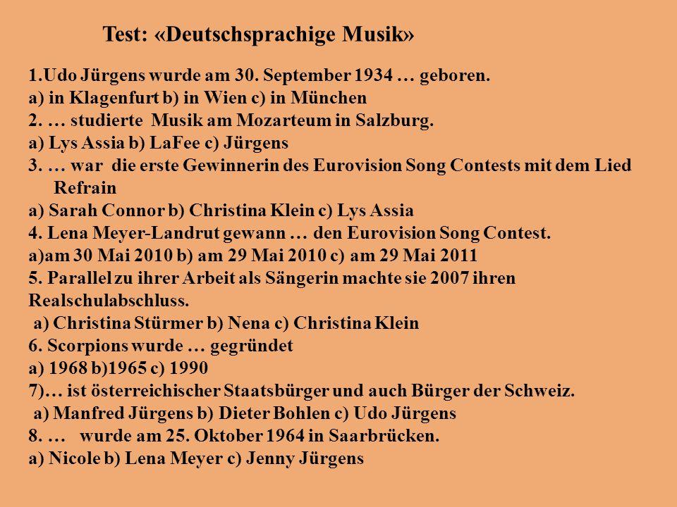 Test: «Deutschsprachige Musik» 1.Udo Jürgens wurde am 30.