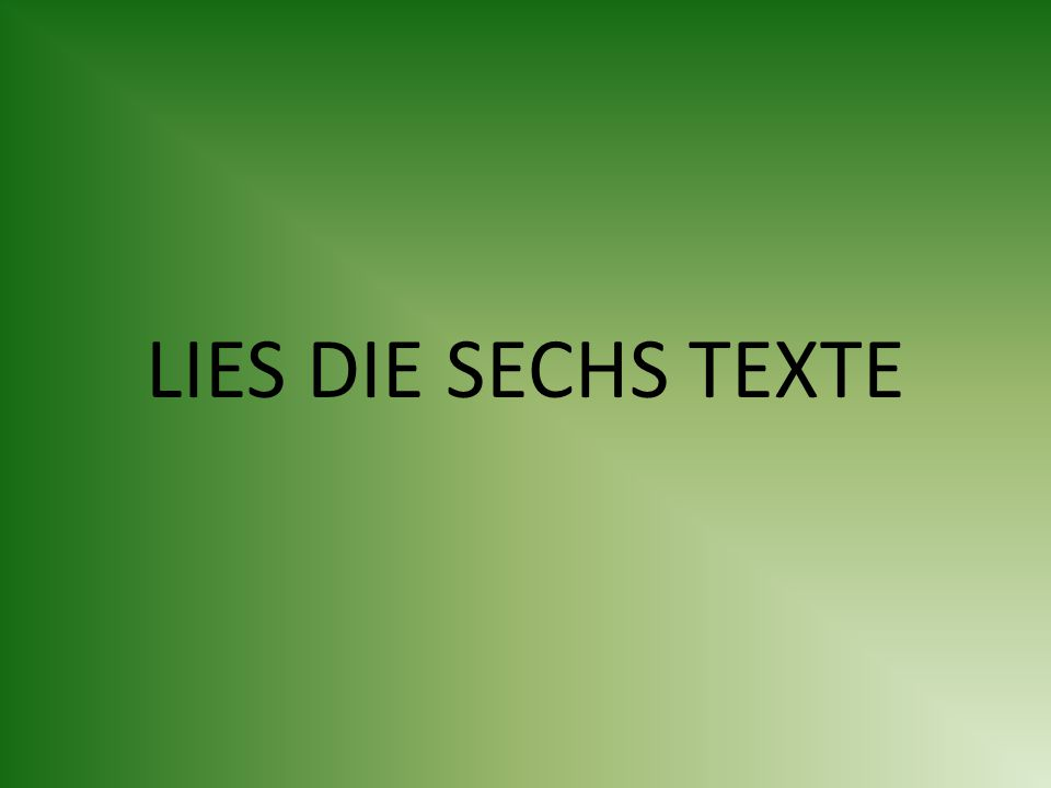 LIES DIE SECHS TEXTE