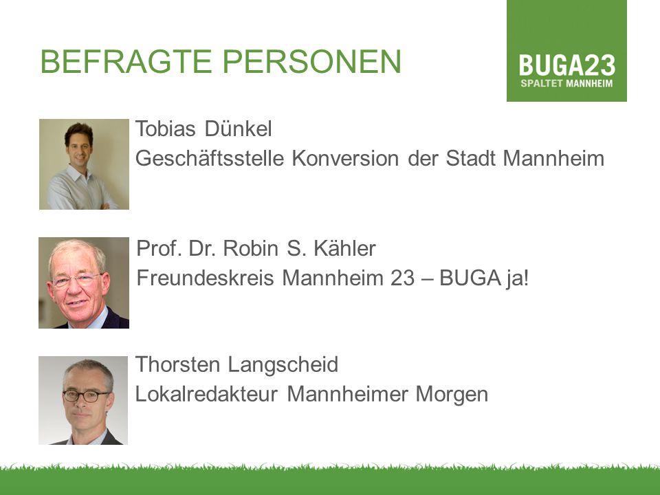 BEFRAGTE PERSONEN Tobias Dünkel Geschäftsstelle Konversion der Stadt Mannheim Prof.