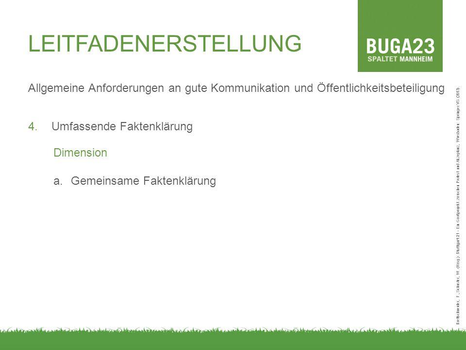 Allgemeine Anforderungen an gute Kommunikation und Öffentlichkeitsbeteiligung 4.Umfassende Faktenklärung Brettschneider, F., Schuster, W. (Hrsg.): Stu