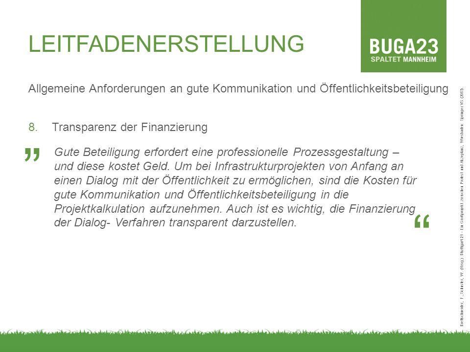 LEITFADENERSTELLUNG Allgemeine Anforderungen an gute Kommunikation und Öffentlichkeitsbeteiligung 8.Transparenz der Finanzierung Brettschneider, F., Schuster, W.