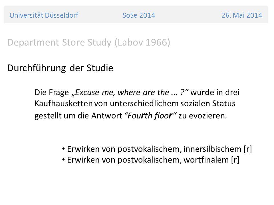 """Universität Düsseldorf SoSe 2014 26. Mai 2014 Department Store Study (Labov 1966) Durchführung der Studie Die Frage """"Excuse me, where are the... ?"""" wu"""