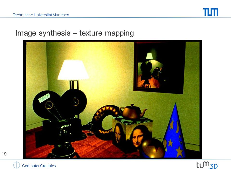 Technische Universität München Computer Graphics Image synthesis – texture mapping 19
