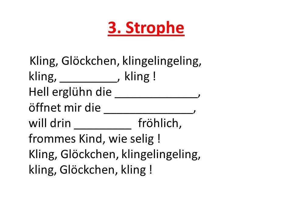 Lösung -1.Strophe Kling, Glöckchen, klingelingeling, kling, Glöckchen, kling .
