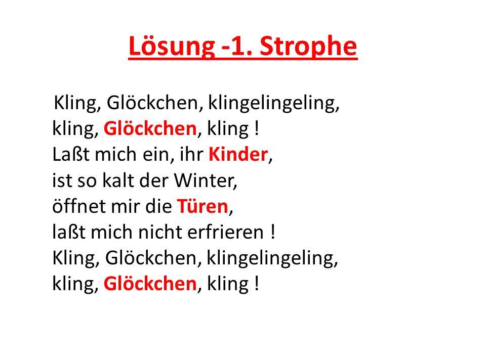 2.Strophe Kling, Glöckchen, klingelingeling, kling, Glöckchen, kling .