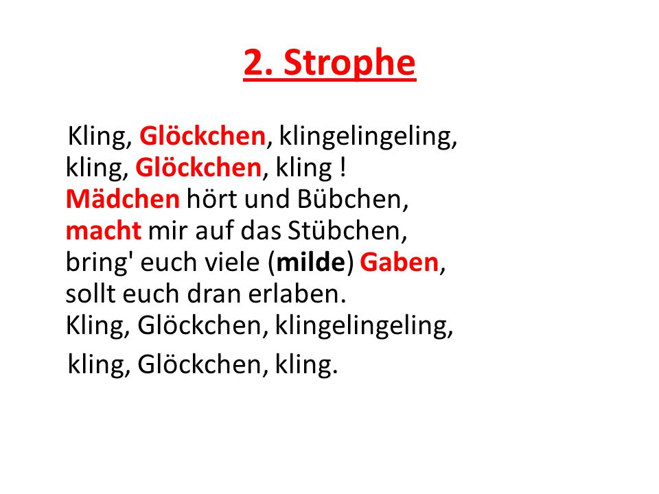 3.Strophe Kling, Glöckchen, klingelingeling, kling, Glöckchen, kling .