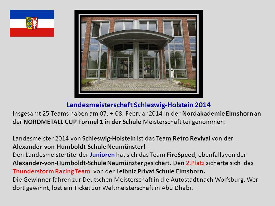 Landesmeisterschaft Schleswig-Holstein 2014 Insgesamt 25 Teams haben am 07. + 08. Februar 2014 in der Nordakademie Elmshorn an der NORDMETALL CUP Form