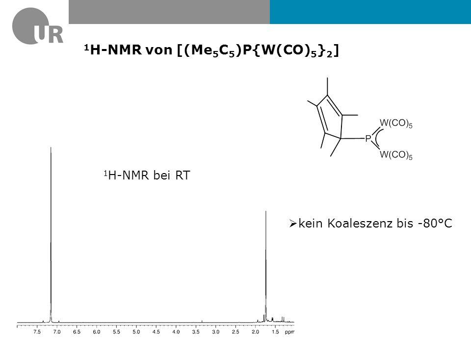 31 P{ 1 H}-NMR von [(Me 5 C 5 )P{W(CO) 5 } 2 ] 1 J PW =167 und 187Hz Intensitätsverhälnis von 183 W-Sateliten zum Hauptsignal?