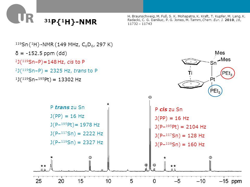 119 Sn-NMR-Spektroskopie  wird häufig als Bestimmung des Assoziationsgrades im Lösung verwendet  KZ.