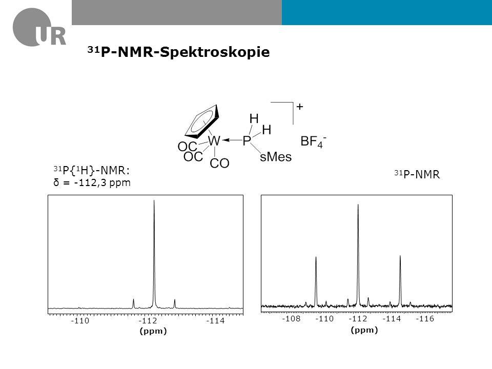 31 P-NMR-Spektroskopie 31 P-NMR 31 P{ 1 H}: δ = -139.7 ppm (ppm) -142-140-138 (ppm) -142-140-138