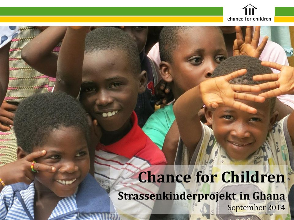 Chance for Children Strassenkinderprojekt in Ghana September 2014