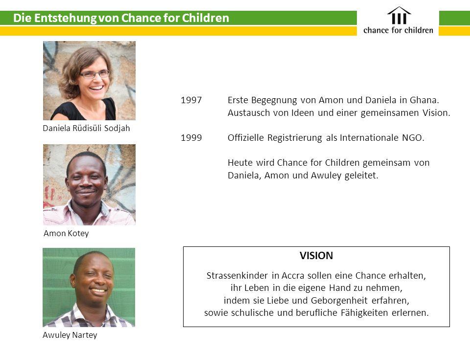VISION Strassenkinder in Accra sollen eine Chance erhalten, ihr Leben in die eigene Hand zu nehmen, indem sie Liebe und Geborgenheit erfahren, sowie schulische und berufliche Fähigkeiten erlernen.
